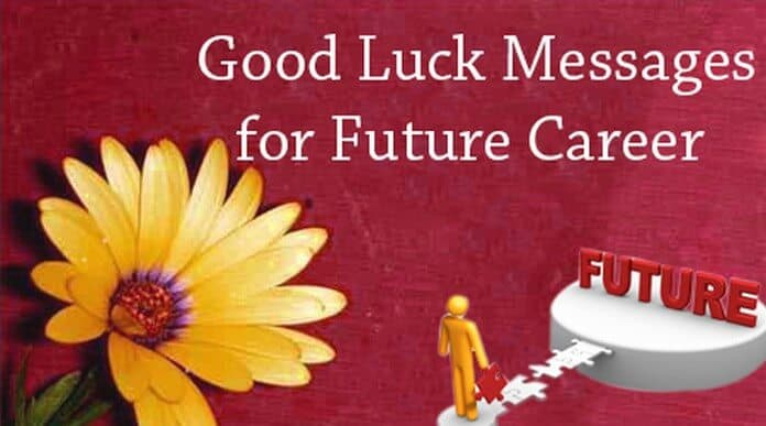 Best of Luck Message you should Send to Loved Ones