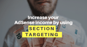 Section Targeting for good CPC and CPM in Google Adsense