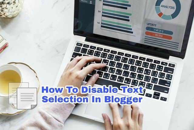 Disabling Text Selection in Blogger Post