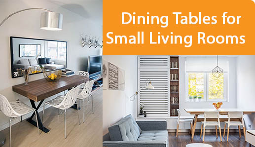 Dining Tables for Small Living Rooms