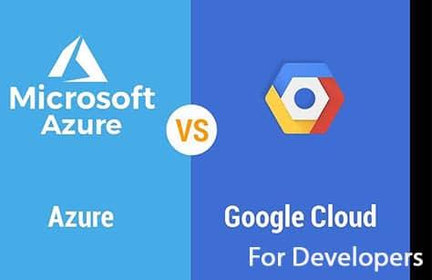 Microsoft Azure vs Google Cloud Platform for Developers