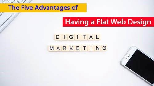 The Five Advantages of Having a Flat Web Design