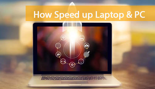 how speed up laptop and PC