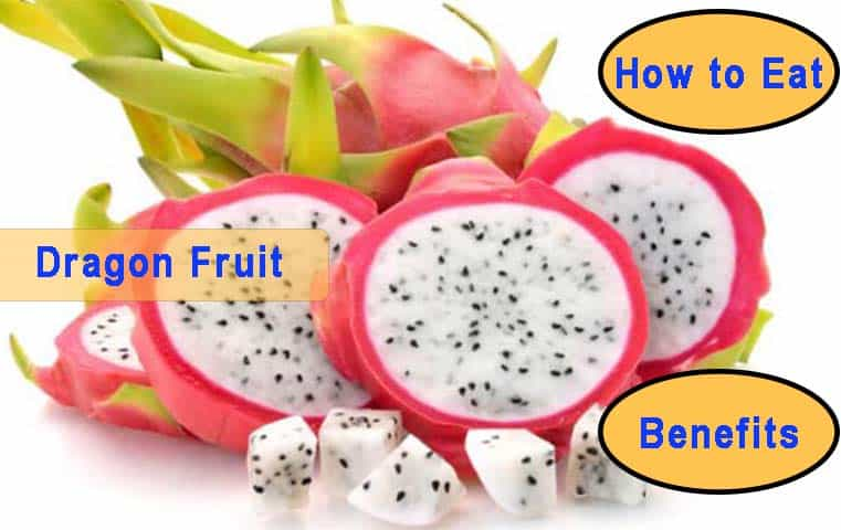 Dragon Fruit How to Eat and Dragon Fruit Benefits
