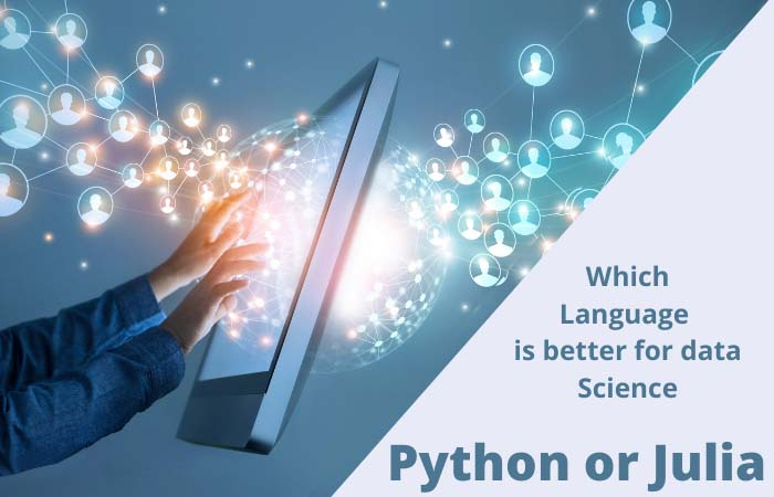 Which Language is better for data Science Python or Julia
