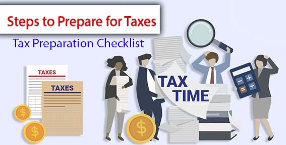 Steps to Prepare for Taxes Tax Preparation Checklist