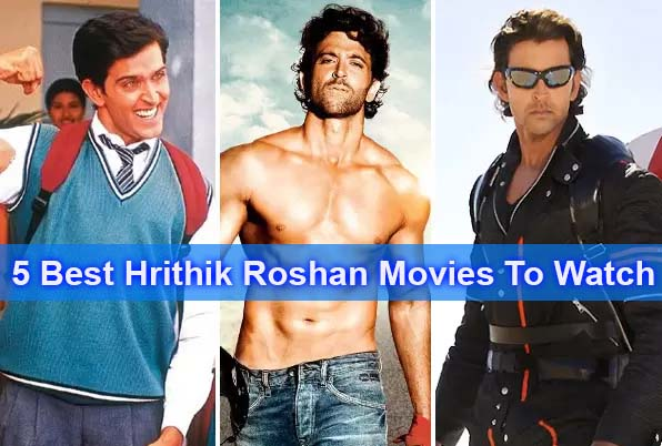 5 Best Hrithik Roshan movies You Must Watch