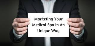 Marketing Your Medical Spa In A Unique Way