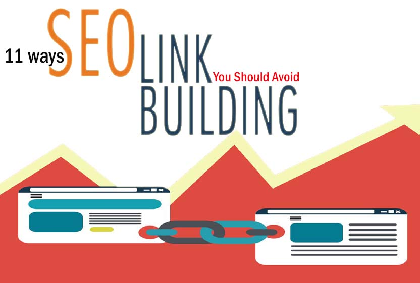 11 Ways of SEO link Building You Should Avoid