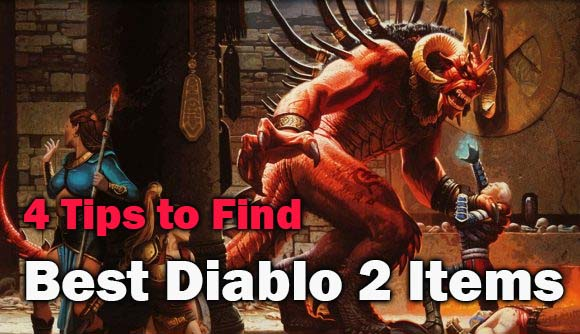 4 Tips to Find the Best Diablo 2 Items