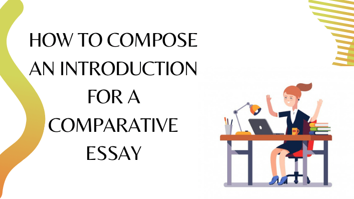How to Compose an Introduction for a Comparative Essay