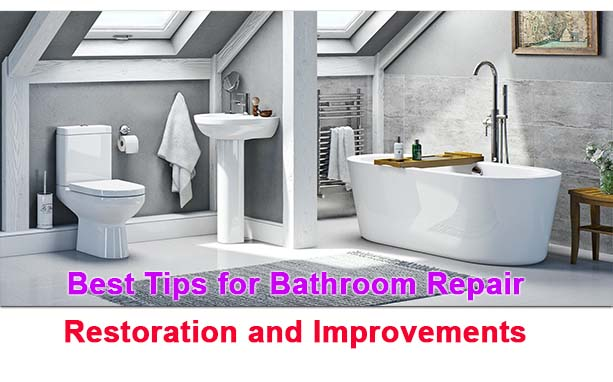 Best Tips for Bathroom Repair Restoration and Improvements