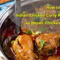 How to Make Indian Chicken Curry Recipe as Nepali Chicken Curry