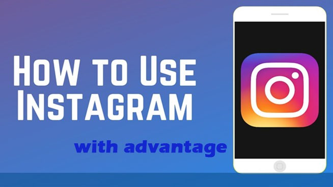 How to use Instagram with advantage