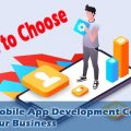 Tips to Choose Best Mobile App Development Company for Your Business