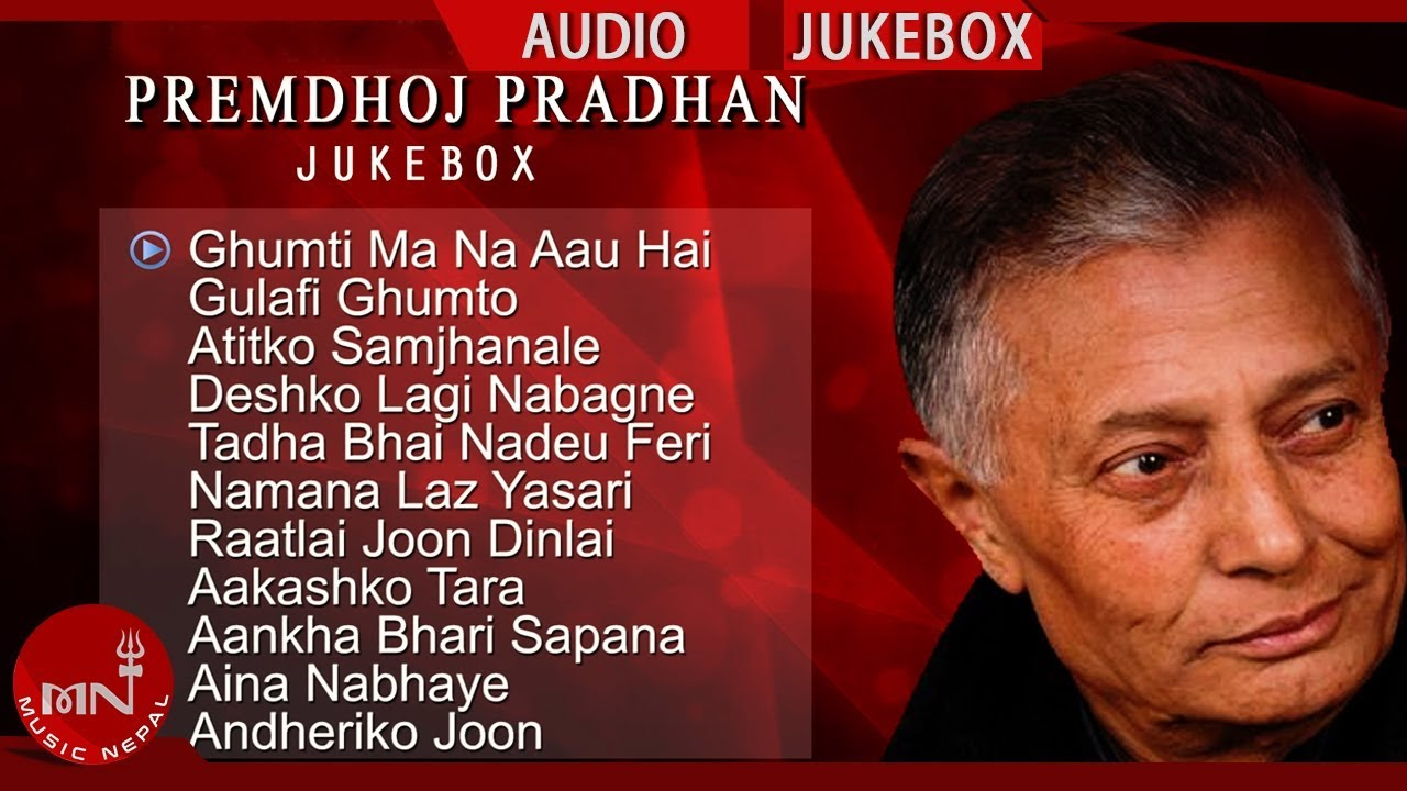 55 Best Premdhoj Pradhan Songs | Best Nepali Songs