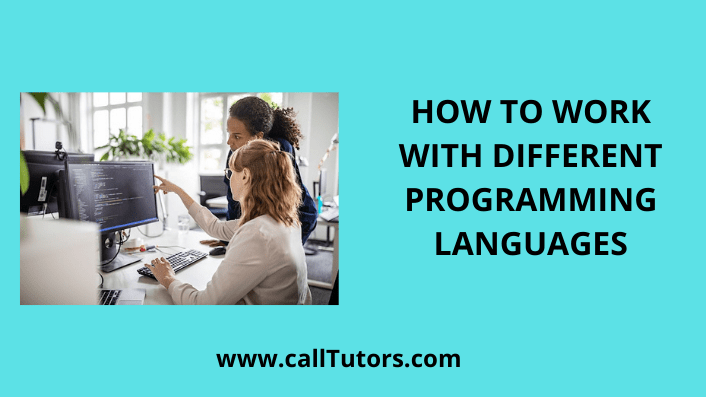 HOW TO WORK WITH DIFFERENT PROGRAMMING LANGUAGES