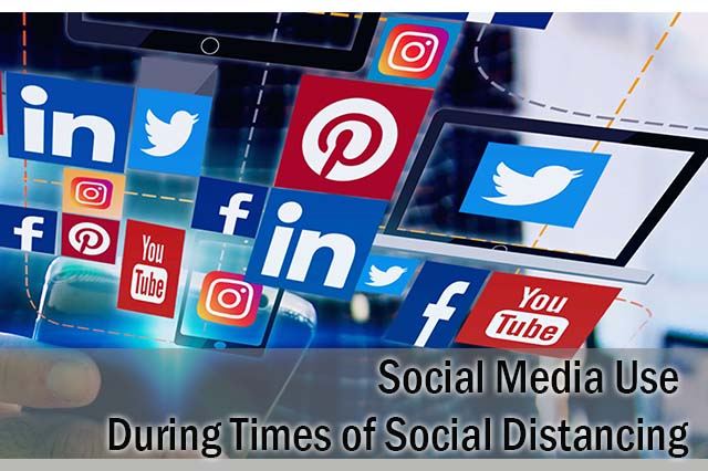 Social Media Use During Times of Social Distancing