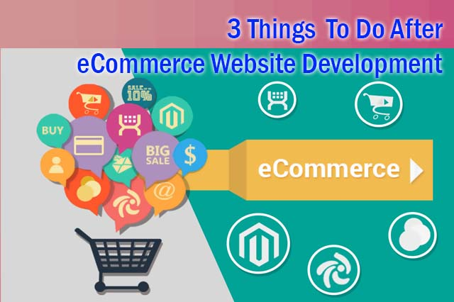 Things to do after eCommerce Website Development