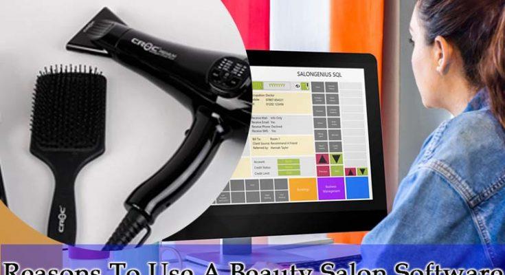 Reasons To Use A Beauty Salon Software